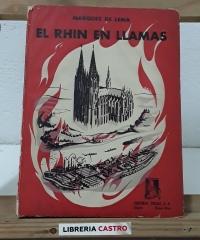 El Rhin en llamas. Memorias de un consulado en guerra 1939-1944 - Marqués de Lema