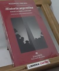 Historia argentina. Edición corregida y aumentaeda. Textos de Ray Loriga e Ignacio Echevarría - Rodrigo Fresán