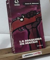 La máquina de matar - Juan G. Atienza