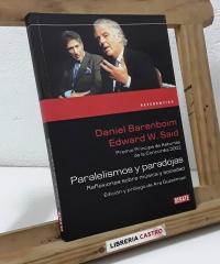 Paralelismos y paradojas. Reflexiones sobre música y sociedad - Daniel Barenboim y Edward W. Said