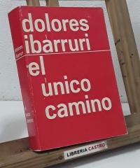 El único camino - Dolores Ibárruri