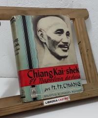 Chiang Kai-shek. El Napoleón de Asia - H. H. Chang