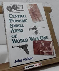 Central powers´small arms of World War One - John Walter