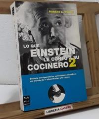 Lo que Einstein le contó a su cocinero 2 - Robert L. Wolke