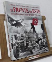 El Frente del Este. Fotografías inéditas de 1941 - 1945 - Will Fowler