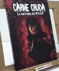 Carne cruda. La historia de W.A.S.P. - José R. Rojo