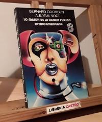 Lo mejor de la ciencia ficción latinoamericana - Bernard Goorden y A. E. Van Vogt