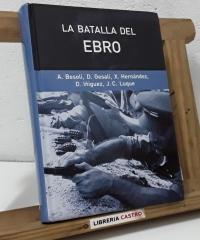 La Batalla del Ebro - A. Besolí, D. Gesalí, X. Hernández, D. Íñiguez, J.C. Luque