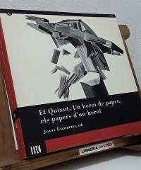 El Quixot. Un heroi de paper, els papers d'un heroi - Joana Escobedo Ed.