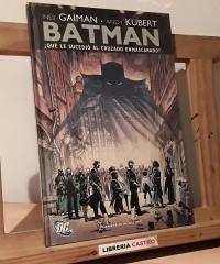 Batman ¿Qué le sucedió al cruzado enmasacarado? - Neil Gaiman. Andy Kubert