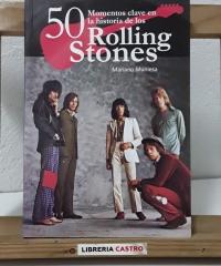50 momentos clave en la historia de los Rolling Stones - Mariano Muniesa