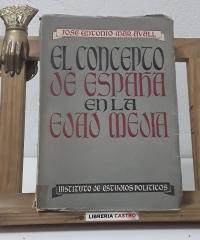 El concepto de España en la Edad Media (Dedicado por el autor) - José Antonio Maravall