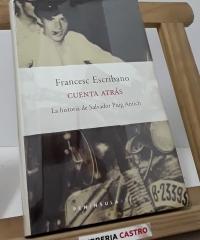 Cuenta atrás. La historia de Salvador Puig Antich - Francesc Escribano