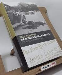 Idealistes sota les bales. Històries de la guerra civil - Paul Preston