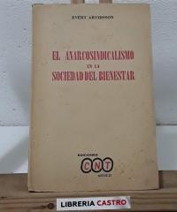 El anarcosindicalismo en la sociedad del bienestar - Evert Arvidsson