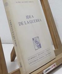 Idea de la Guerra - Eliseo Alvarez-Arenas