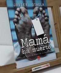 Mamá ha muerto. Un viaje en busca de la felicidad - Javier Otaola