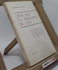 ¿Por qué la tragedia de 1936? - Antonio Sanjuan