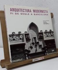 Arquitectura modernista. Fi de segle a Barcelona - Ignasi de Solà-Morales