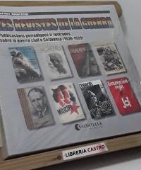 Les revistes de la guerra. Publicacions periòdiques il.lustrades sobre la guerra civil a Catalunya (1936-1939) - Ricard Martí i Manuel Ortega