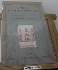 """Táber Mons Barcinonensis. Observaciones escritas después de la exposición pública de las """"Visiones"""" del Táber en el claustro de la Catedral - Juan Rubió y Bellver"""