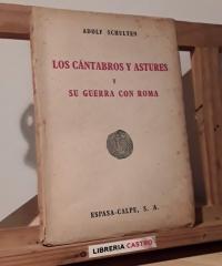 Los Cántabros y Astures y su Guerra con Roma - Adolf Schulten