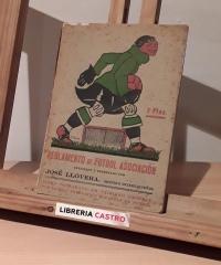 Reglamento de fútbol asociación (dedicado por el autor) - José Llovera