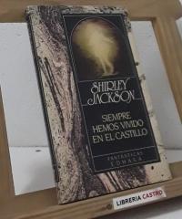 Siempre hemos vivido en el castillo - Shirley Jackson