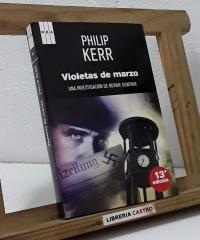 Violetas de marzo. Una investigación de Bernie Gunther - Philip Kerr