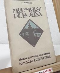 Murmullos de la selva. Páginas de divulgación forestal - Ignacio Echevarria
