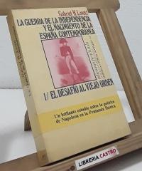 La guerra de la independencia y el nacimiento de la España Contemporánea. (II Tomos) - Gabriel H. Lovett