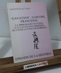Gavatxos, gascons i francesos. La immigració occitana a la Catalunya moderna (el cas de la Conca de Barberà) - Valentí Gal i Vilà