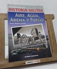 Cuadernos de Historia Militar Nº1. Aire, agua, arena y fuego - Emilio Herrera Alonso