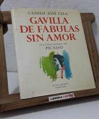 Gavilla de Fábulas sin amor. Ilustraciones de Picasso - Camilo José Cela
