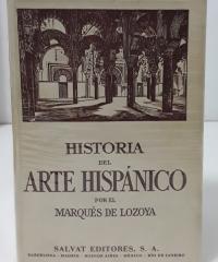 Historia del Arte Hispánico (V tomos) - Lozoya, Marqués