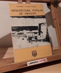 Arquitectura popular de Aragón - Guillermo J. Allanegui Burriel
