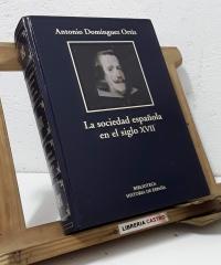 La sociedad española en el siglo XVII - Antonio Domínguez Ortiz