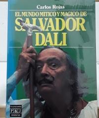 El mundo mítico y mágico de Salvador Dalí (dedicado por el autor) - Carlos Rojas