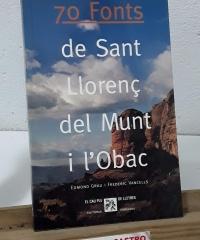 70 fonts de Sant Llorenç del Munt i l'Obac. Amb itineraris per visitar-les - Edmond Grau i Frederic Vancells