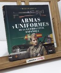 Armas y uniformes de la Guerra Civil Española - Lucas Molina Franco y José María Manrique García