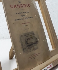 El Canario. Su origen, razas, cría, higiene, cruzamientos y enfermedades - Antonio Regasens