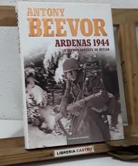 Ardenas 1944. La última apuesta de Hitler - Antony Beevor