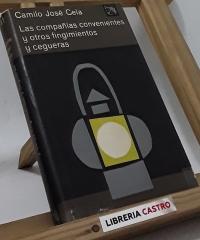 Las compañías convenientes y otros fingimientos y cegueras - Camilo José Cela