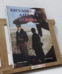 Escuadrillas azules en Rusia. Historia y uiformes - Santiago Guillén y Carlos Caballero