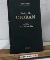 Adiós a la filosofía - Émile M. Cioran