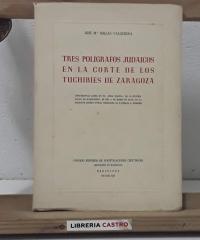 Tres polígrafos judaicos en la corte de los Tuchibíes de Zaragoza - José Mª Millás Vallicrosa