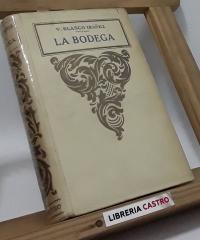 La bodega - Vicente Blasco Ibañez