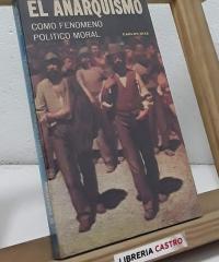 El anarquismo como fenómeno político moral - Carlos Diaz