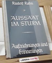Aussaat im Sturm. Aufzeichnüngen und Erinnerüngen - Rudolf Rahn