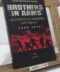 Brothers in arms. Autopista al infierno (Hell's highway) - John Antal